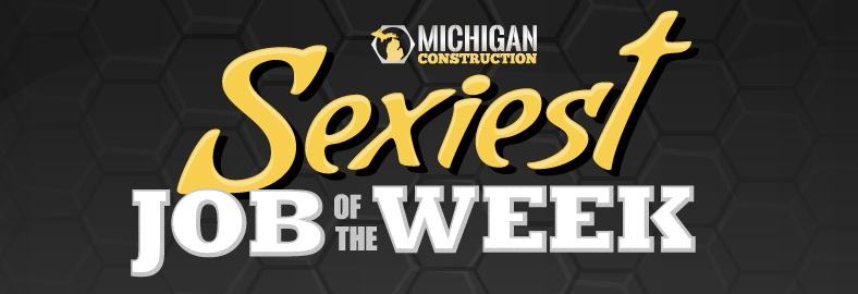Michigan Construction S Sexiest Job Of The Week